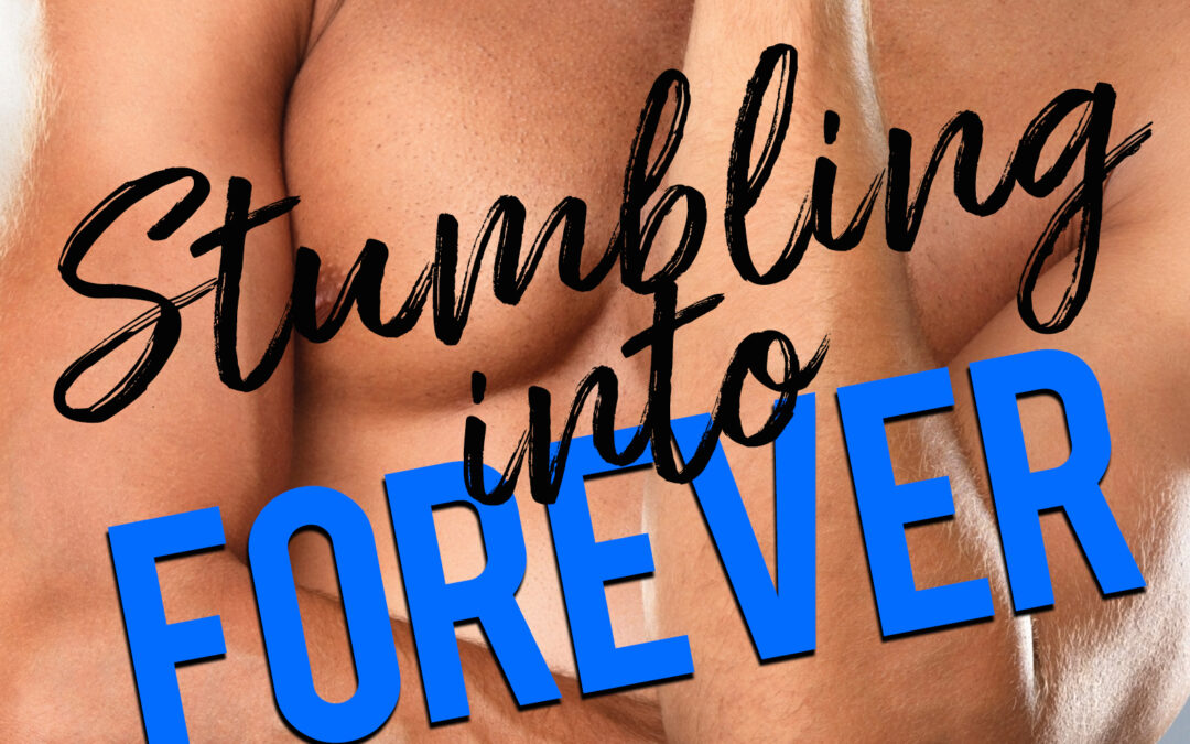 Stumbling Into Forever Cover Reveal